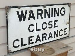 Rare Old Original Warning Close Clearance Railroad Train Porcelain Sign Antique