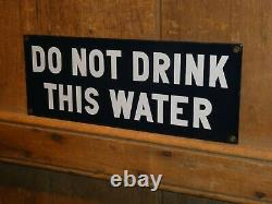 Rare Old Original'do Not Drink This Water' Porcelain Sign Vintage Antique Gas