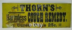 THORN'S HARMLESS COUGH REMEDY CURES Price 25c Old Tin Drug Store Ad Sign